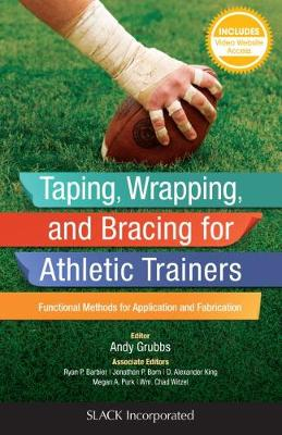 Taping, Wrapping, and Bracing for Athletic Trainers: Functional Methods for Application and Fabrication (Spiral bound)
