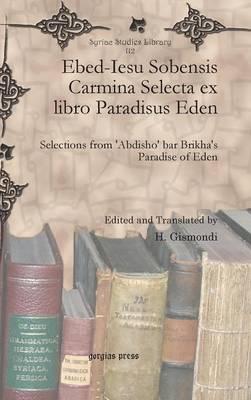 Ebed-Iesu Sobensis Carmina Selecta Ex Libro Paradisus Eden (Hardback)
