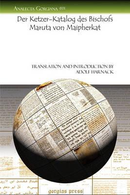 Der Ketzer-Katalog Des Bischofs Maruta Von Maipherkat (Paperback)