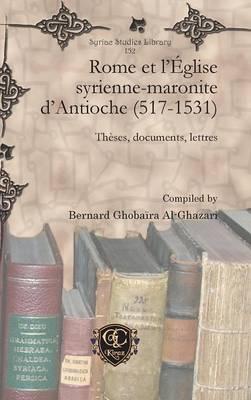Rome Et L'Eglise Syrienne-Maronite D'Antioche (517-1531) (Hardback)