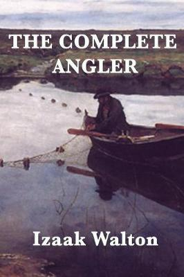 The Complete Angler (Paperback)