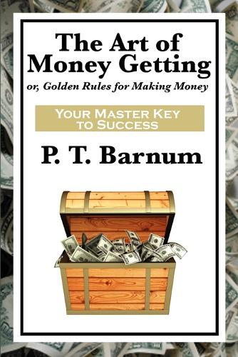 The Art of Money Getting (Paperback)