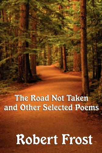 The Road Not Taken and Other Selected Poems (Paperback)