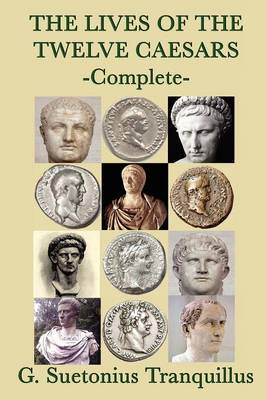 The Lives of the Twelve Caesars (Paperback)