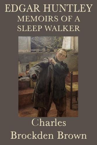 Edgar Huntley Memoirs of a Sleep Walker (Paperback)