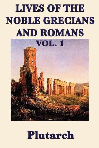 Lives of the Noble Grecians and Romans Vol. 1 (Paperback)