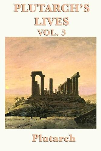 Plutarch's Lives Vol. 3 (Paperback)