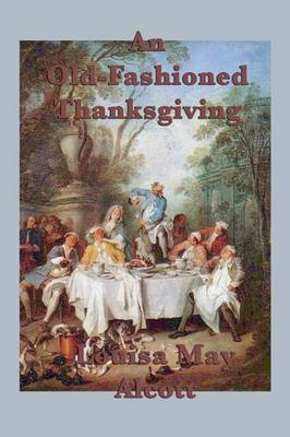 An Old-Fashioned Thanksgiving (Paperback)