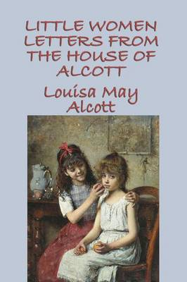 Little Women Letters from the House of Alcott (Paperback)