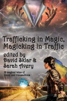 Trafficking in Magic, Magicking in Traffic (Paperback)