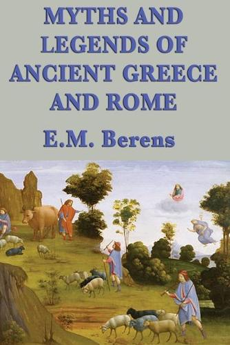 Myths and Legends of Ancient Greece and Rome (Paperback)
