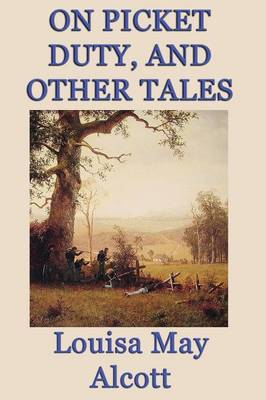 On Picket Duty, and Other Tales (Paperback)