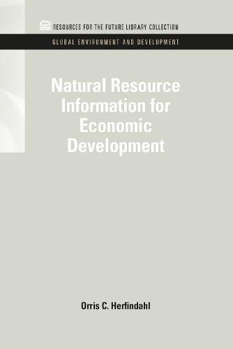 Natural Resource Information for Economic Development - RFF Global Environment and Development Set (Hardback)