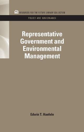 Representative Government and Environmental Management - RFF Policy and Governance Set (Hardback)