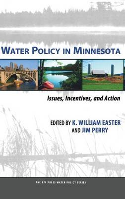 Water Policy in Minnesota: Issues, Incentives, and Action - RFF Press Water Policy Series (Hardback)