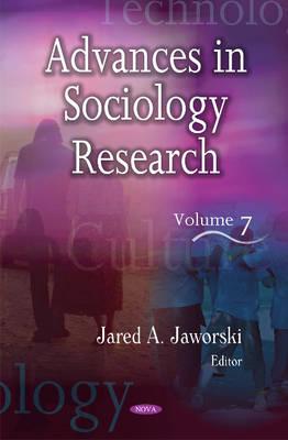 Advances in Sociology Research: Volume 7 (Hardback)