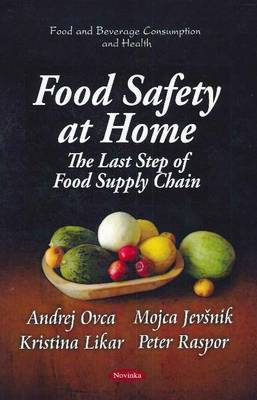 Food Safety at Home: The Last Step of Food Supply Chain (Paperback)