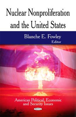Nuclear Nonproliferation & the United States (Hardback)