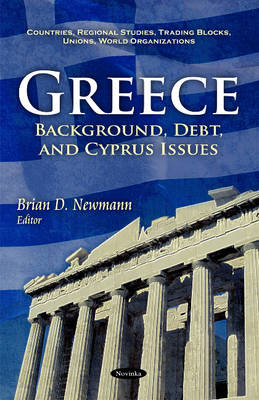 Greece: Background, Debt, & Cyprus Issues (Paperback)