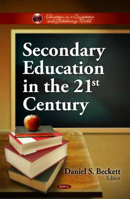 Secondary Education in the 21st Century (Hardback)