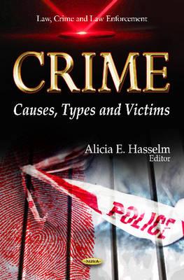 Crime: Causes, Types & Victims (Hardback)