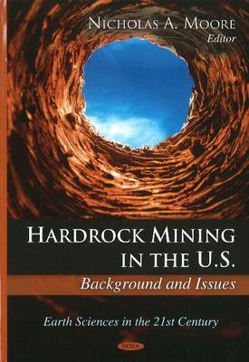 Hardrock Mining in the U.S.: Background & Issues (Hardback)