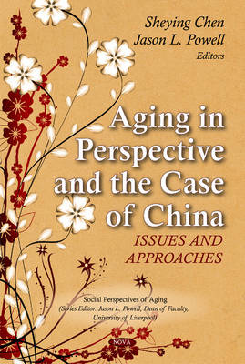 Aging in Perspective & the Case of China: Issues & Approaches (Hardback)