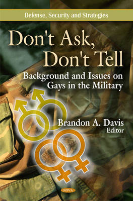 Don't Ask, Don't Tell: Background & Issues on Gays in the Military (Hardback)