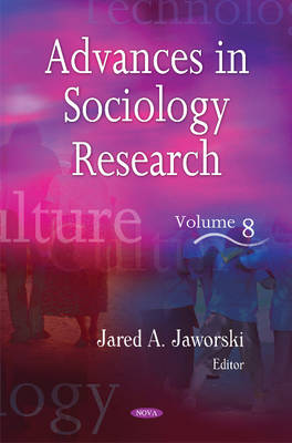 Advances in Sociology Research: Volume 8 (Hardback)