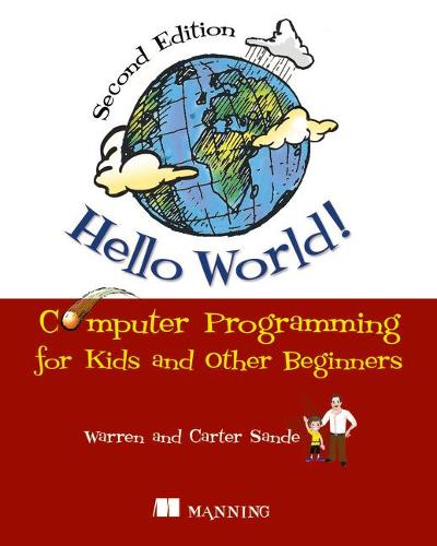 Hello World!:Computer Programming for Kids and Other Beginners (Paperback)