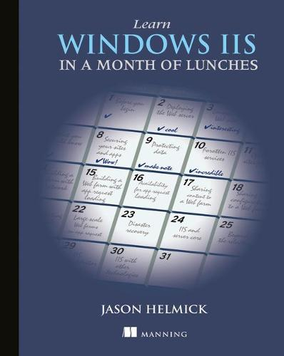 Learn Windows IIS in a Month of Lunches (Paperback)