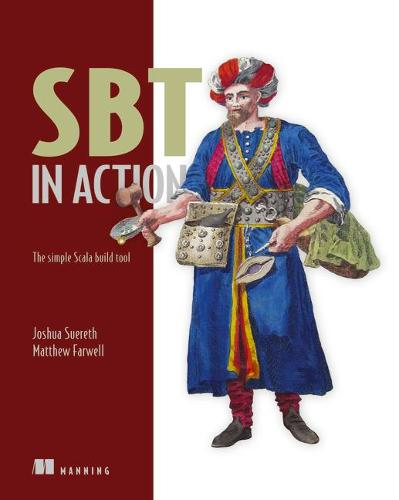 SBT in Action:The simple Scala built tool (Paperback)