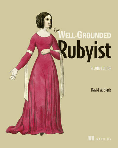 The Well-Grounded Rubyist (Paperback)