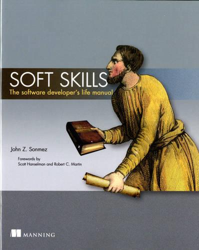 Soft Skills:The software developer's life manual (Paperback)