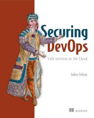 Securing DevOps-Safe services in the Cloud (Paperback)