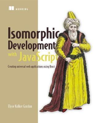 Isomorphic Web Applications: Universal Development with React (Paperback)