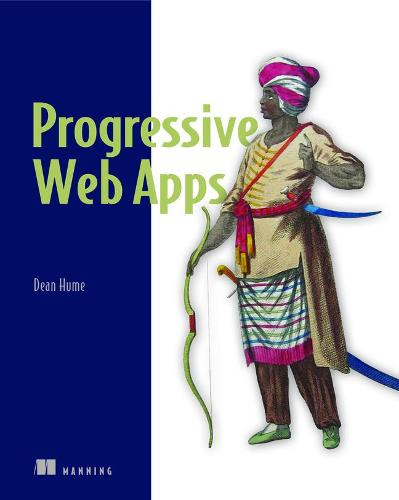 Progressive Web Apps (Paperback)