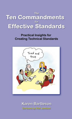 The Ten Commandments for Effective Standards: Practical Insights for Creating Technical Standards (Paperback)