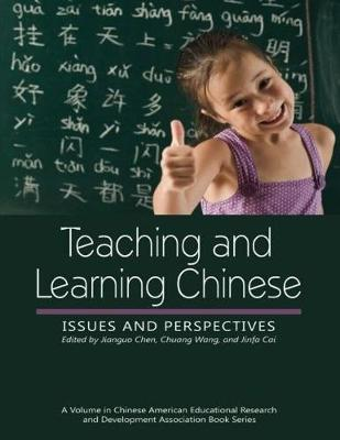 Teaching and Learning Chinese: Issues and Perspectives - Chines American Educational Research & Development (Paperback)
