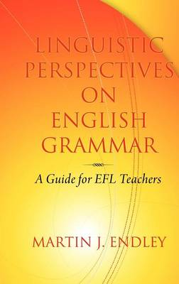 Linguistic Perspectives on English Grammar: A Guide for EFL Teachers (Hardback)