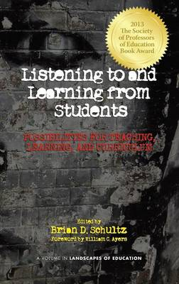 Listening To and Learning From Students: Possibilities for Teaching, Learning and Curriculum (Hardback)