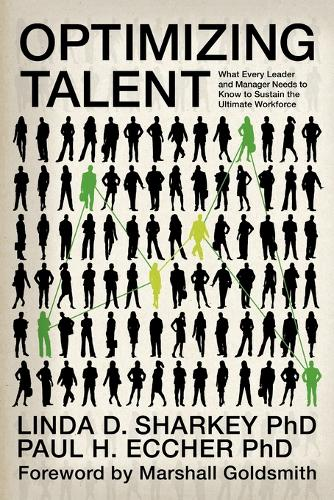 Optimizing Talent: What Every Leader and Manager Needs to Know to Sustain the Ultimate Workforce (Paperback)