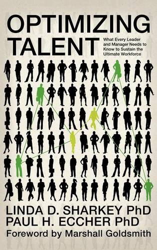 Optimizing Talent: What Every Leader and Manager Needs to Know to Sustain the Ultimate Workforce (Hardback)