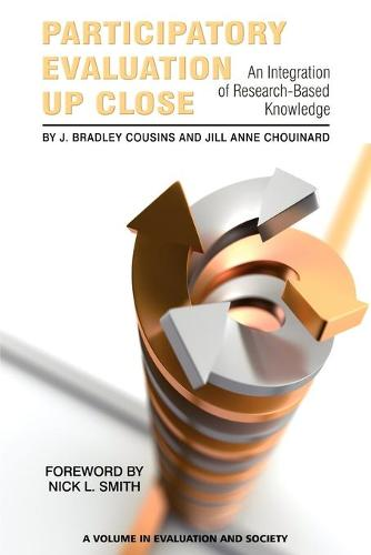 Participatory Evaluation Up Close: An Integration of Research-Based Knowledge (Paperback)