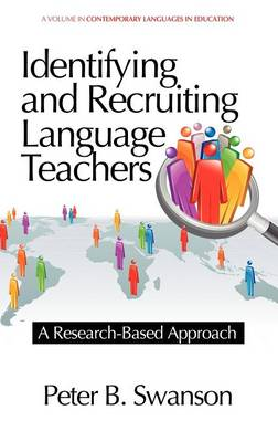 Identifying and Recruiting Language Teachers: A Research-Based Approach (Hardback)