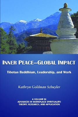 Inner Peace- Global Impact: Tibetan Buddhism, Leadership, and Work (HC) (Hardback)