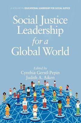 Social Justice Leadership for a Global World (Paperback)