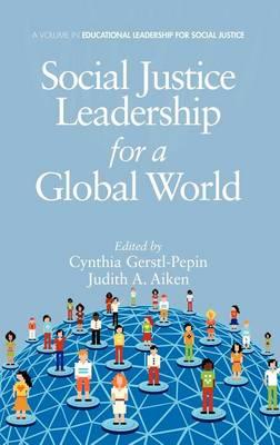 Social Justice Leadership for a Global World (Hardback)