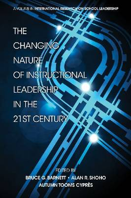 The Changing Nature of Instructional Leadership in the 21st Century (Hardback)