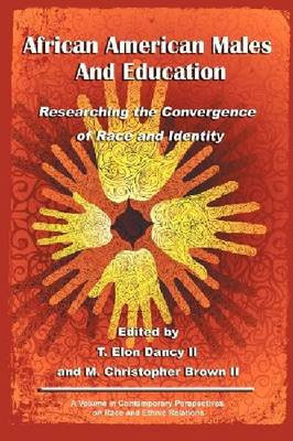 African American Males and Education: Researching the Convergence of Race and Identity (Hardback)